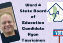 Meet Ryan Tauriainen, Candidate for the Ward 4 State Board of Education Seat
